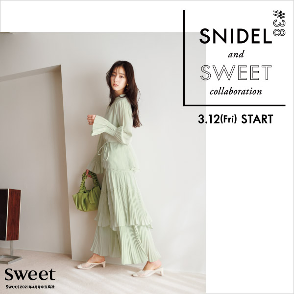 SNIDEL(スナイデル)のニュース | SNIDEL and sweet collaboration#38
