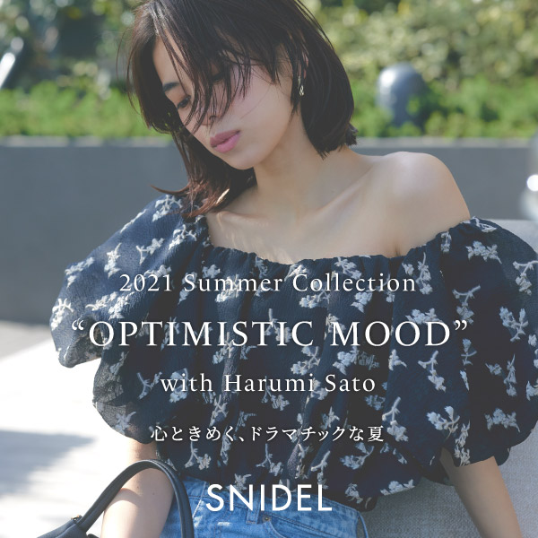 SNIDEL(スナイデル)のニュース | SNIDEL 2021 Summer Collection 『OPTIMISTIC MOOD』 with Harumi Sato
