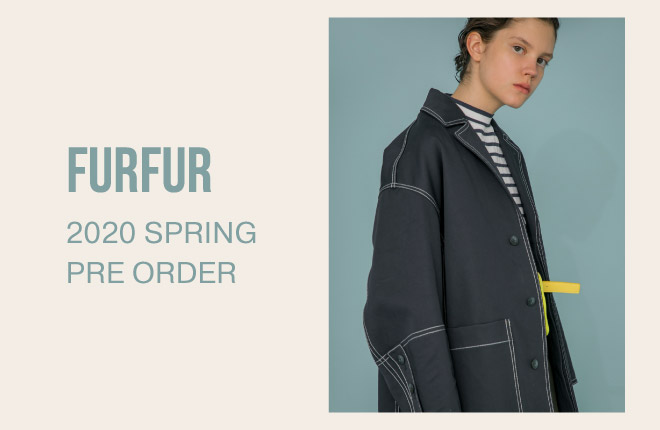 FURFUR 2020 Spring Summer 1st Collection PRE ORDER START