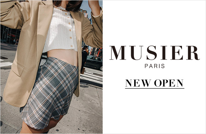 MUSIER PARIS(ミュジエ パリ)NEW OPEN!
