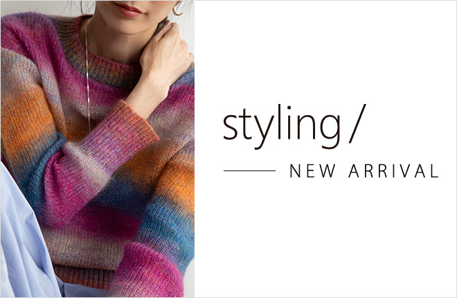 styling/ NEW ARRIVAL