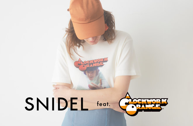 SNIDEL feat. A CLOCKWORK ORANGE