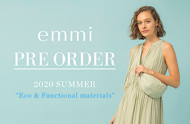 "emmi 2020 SUMMER PREORDER ""Eco&Functional materials"""