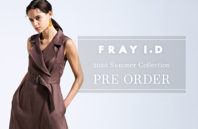 FRAY I.D 2020 Summer Collection PRE ORDER