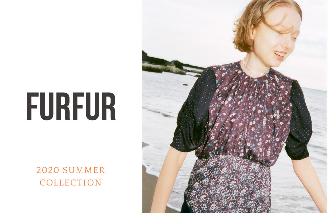 FURFUR 2020SS 2nd Collection