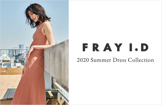 FRAY I.D -2020 Summer Dress Collection-