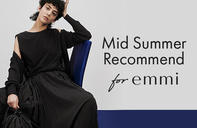 Mid Summer Recommend for emmi