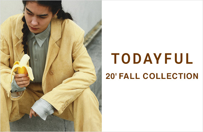 TODAYFUL 20' FALL COLLECTION
