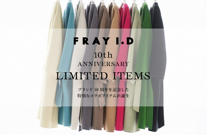 FRAY I.D 10th ANNIVERSARY