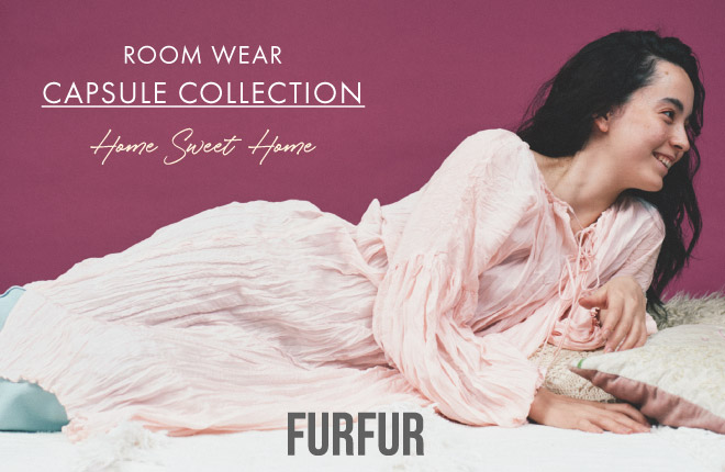 "FURFUR ""ROOM WEAR"" release!"