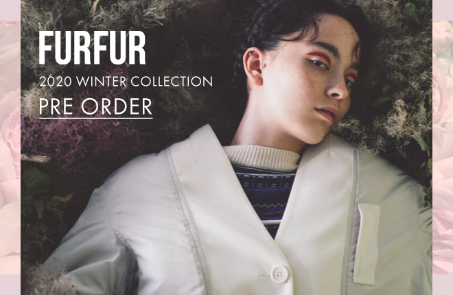 FURFUR 2020AW Collection Pre-Order