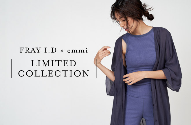 FRAY I.D×emmi LIMITED COLLECTION
