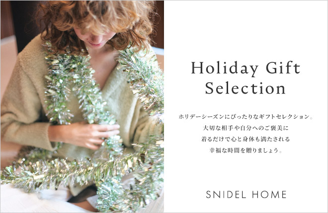 "SNIDEL HOME ""Holiday Gift Selection"""