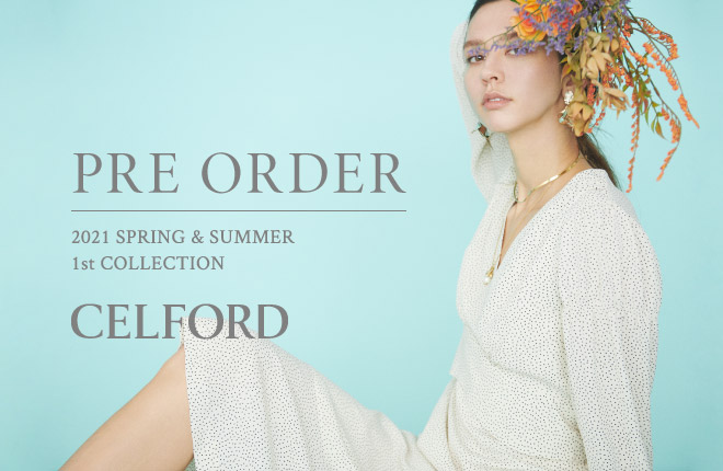 CELFORD 2021 Spring Summer 1st Collection PRE OREDER
