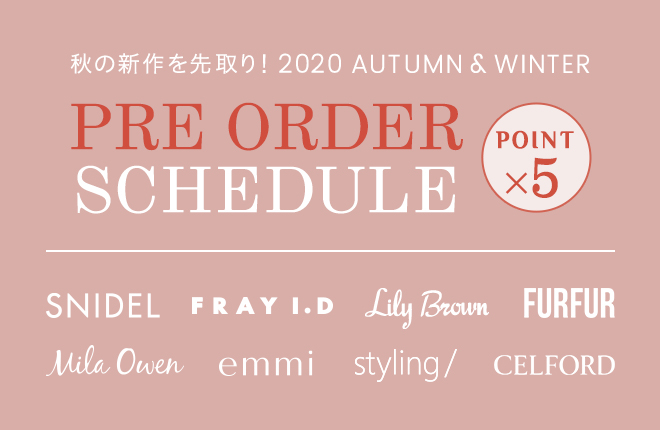 2020 AUTUMN & WINTER 1ST PRE ORDER SCHEDULE