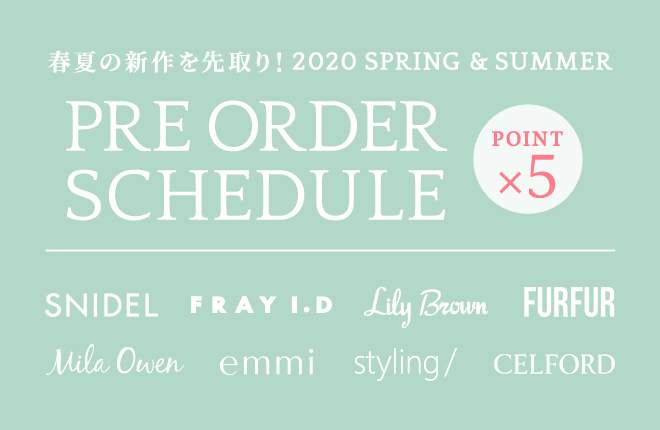 2020 SPRING & SUMMER 2nd PRE ORDER SCHEDULE