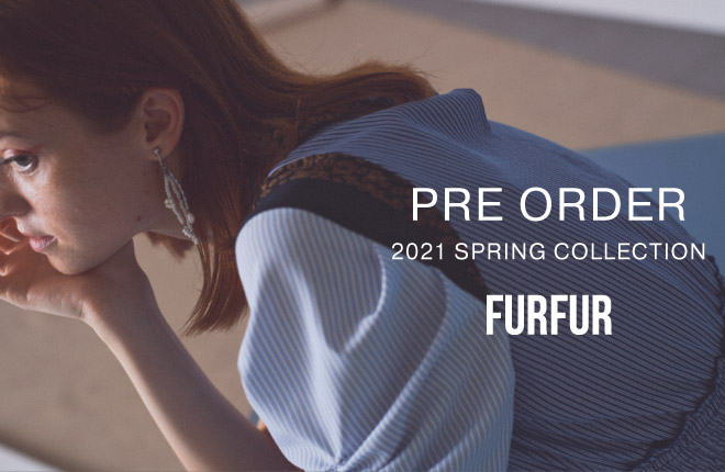 FURFUR 2021 Spring Collection PRE-ORDER