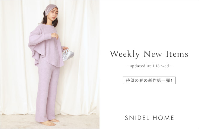 "SNIDEL HOME ""Weekly New Items""updated at 1.13(wed)"