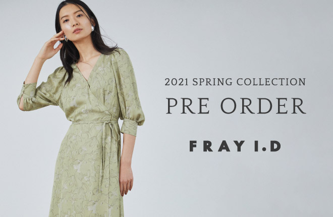 FRAY I.D 2021SPRING COLLECTION PRE ORDER