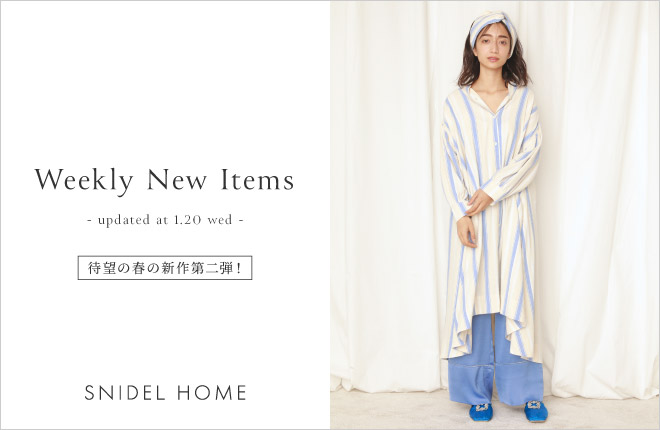 "SNIDEL HOME ""Weekly New Items""updated at 1/20(wed)"