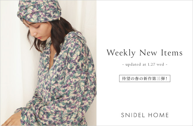 "SNIDEL HOME ""Weekly New Items""updated at 1.27(wed)"
