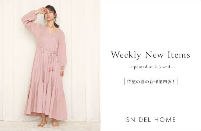 "SNIDEL HOME ""Weekly New Items""updated at 2.3(wed)"
