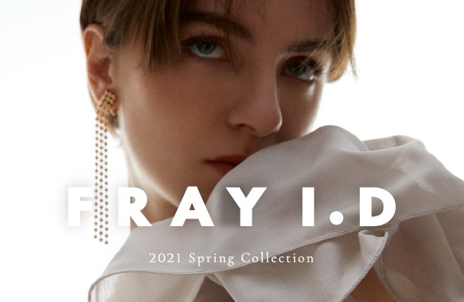FRAY I.D 2021 Spring Collection