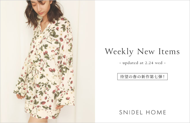 "SNIDEL HOME ""Weekly New Items""updated at 2/24(wed)"