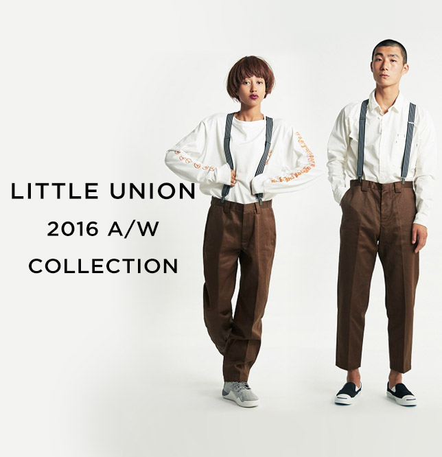 LITTLE UNION 2016 A/W COLLECTION