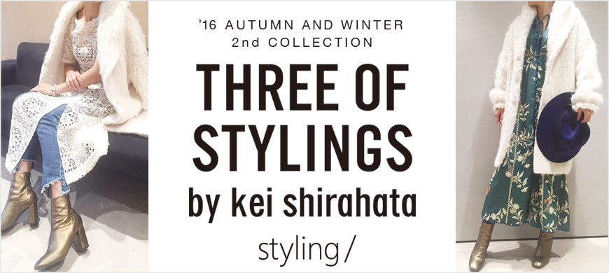 styling/ 2016 WINTER ISSUE-THREE OF STYLINGS by kei shirahata-