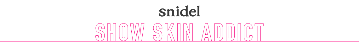 snidel SHOW SKIN ADDICT -肌見せITEMをPICK UP-
